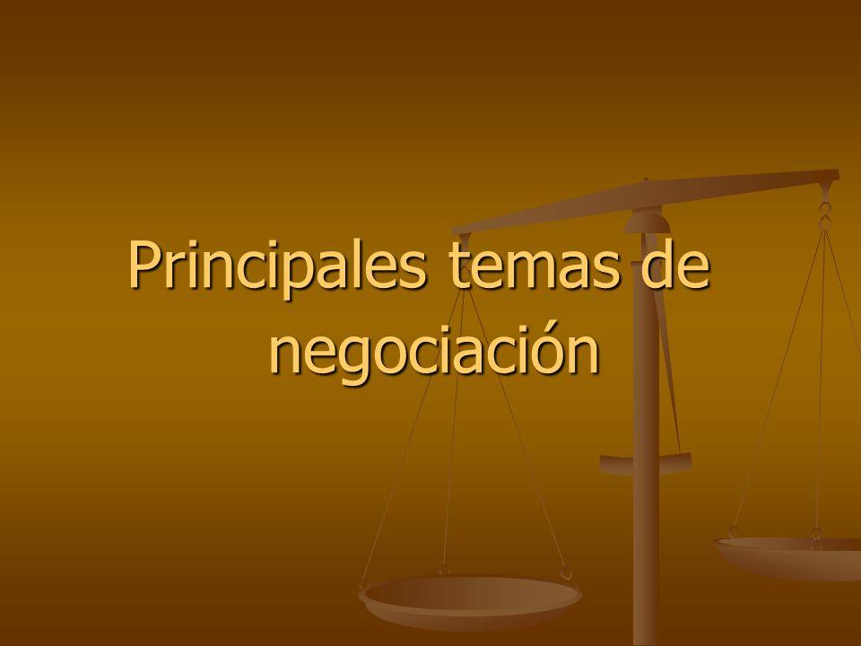 Principales temas de negociación