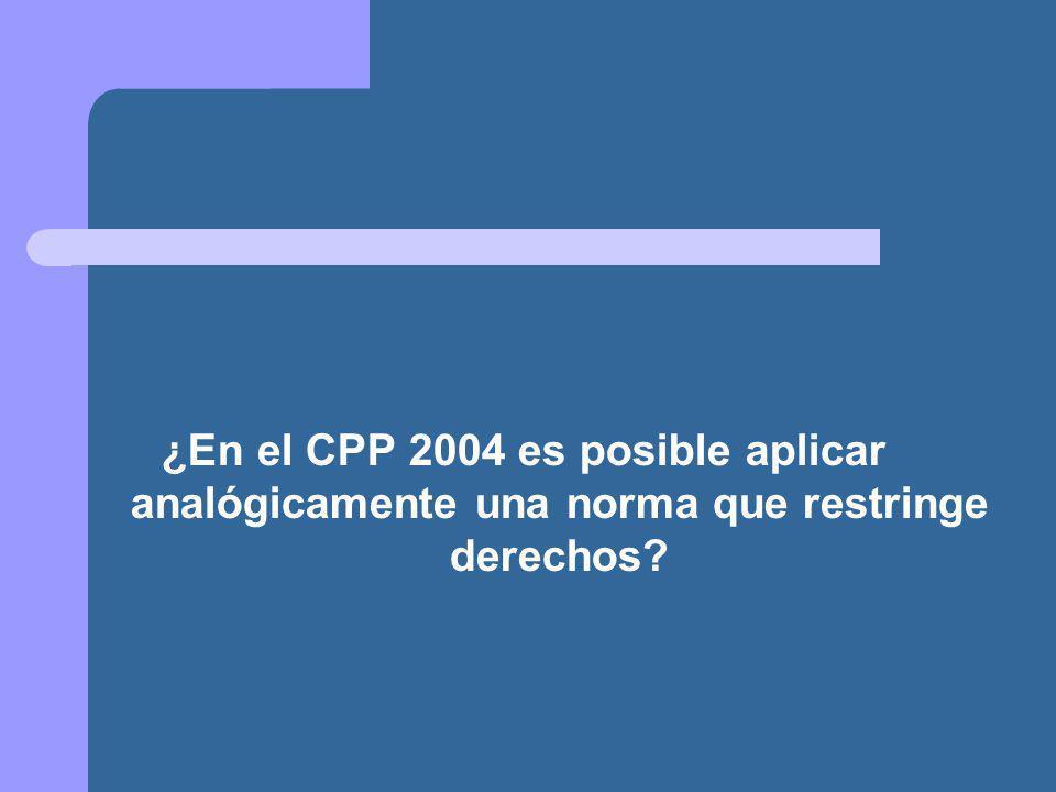 ¿En el CPP 2004 es posible aplicar analógicamente una norma que restringe derechos