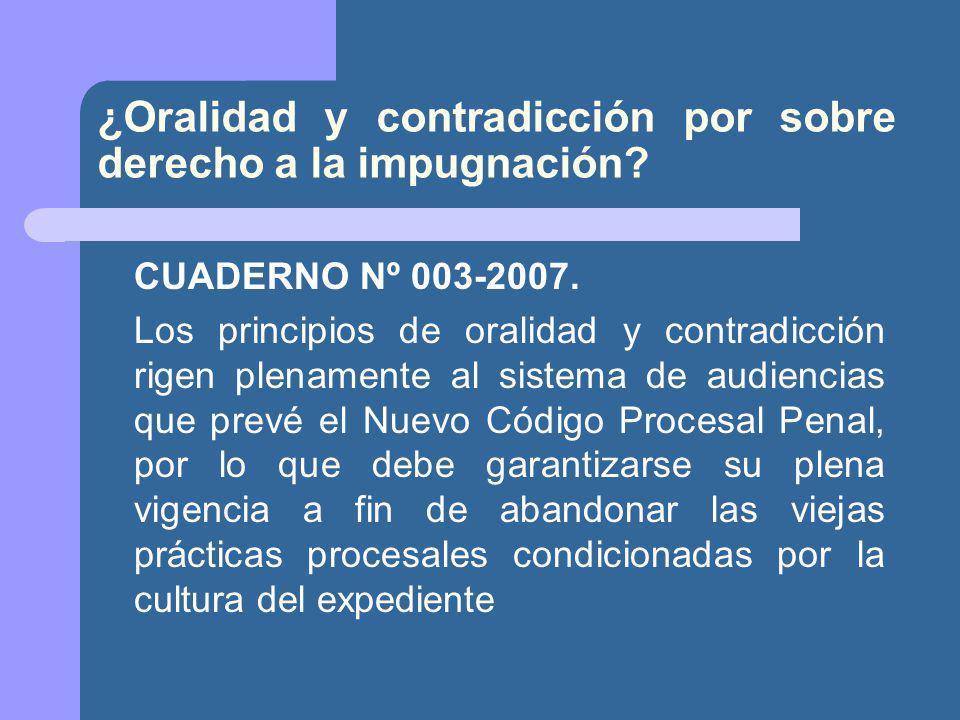 ¿Oralidad y contradicción por sobre derecho a la impugnación