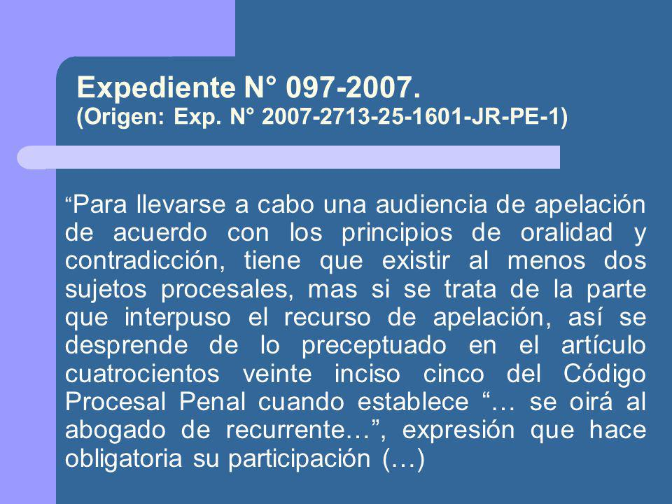 Expediente N° 097-2007. (Origen: Exp. N° 2007-2713-25-1601-JR-PE-1)