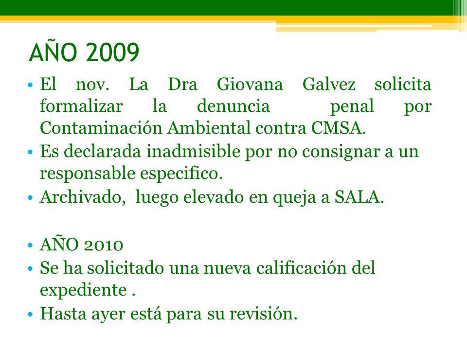 AÑO 2009 El nov. La Dra Giovana Galvez solicita formalizar la denuncia penal por Contaminación Ambiental contra CMSA.