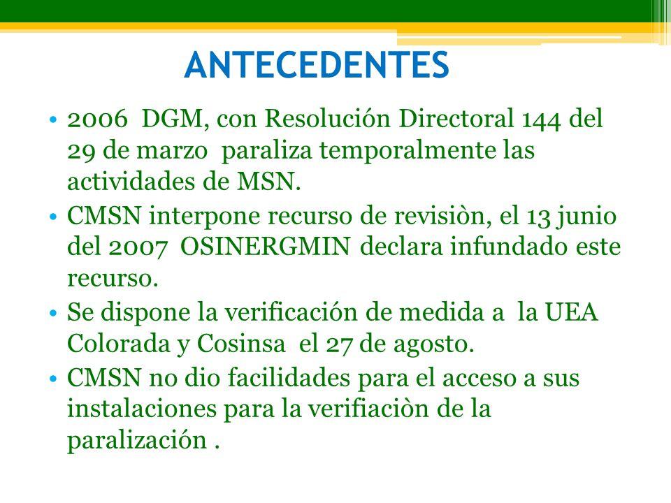 ANTECEDENTES 2006 DGM, con Resolución Directoral 144 del 29 de marzo paraliza temporalmente las actividades de MSN.