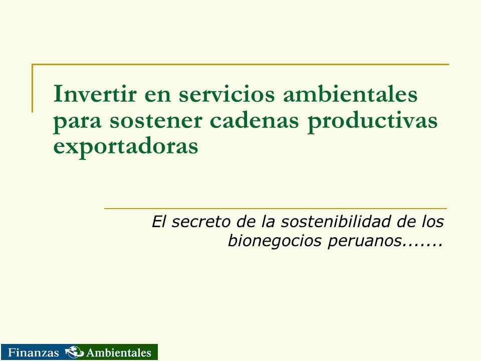 El secreto de la sostenibilidad de los bionegocios peruanos.......
