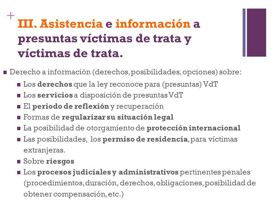 III. Asistencia e información a presuntas víctimas de trata y víctimas de trata.