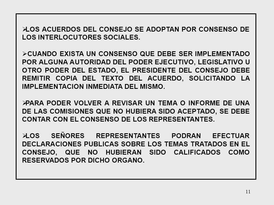 LOS ACUERDOS DEL CONSEJO SE ADOPTAN POR CONSENSO DE LOS INTERLOCUTORES SOCIALES.