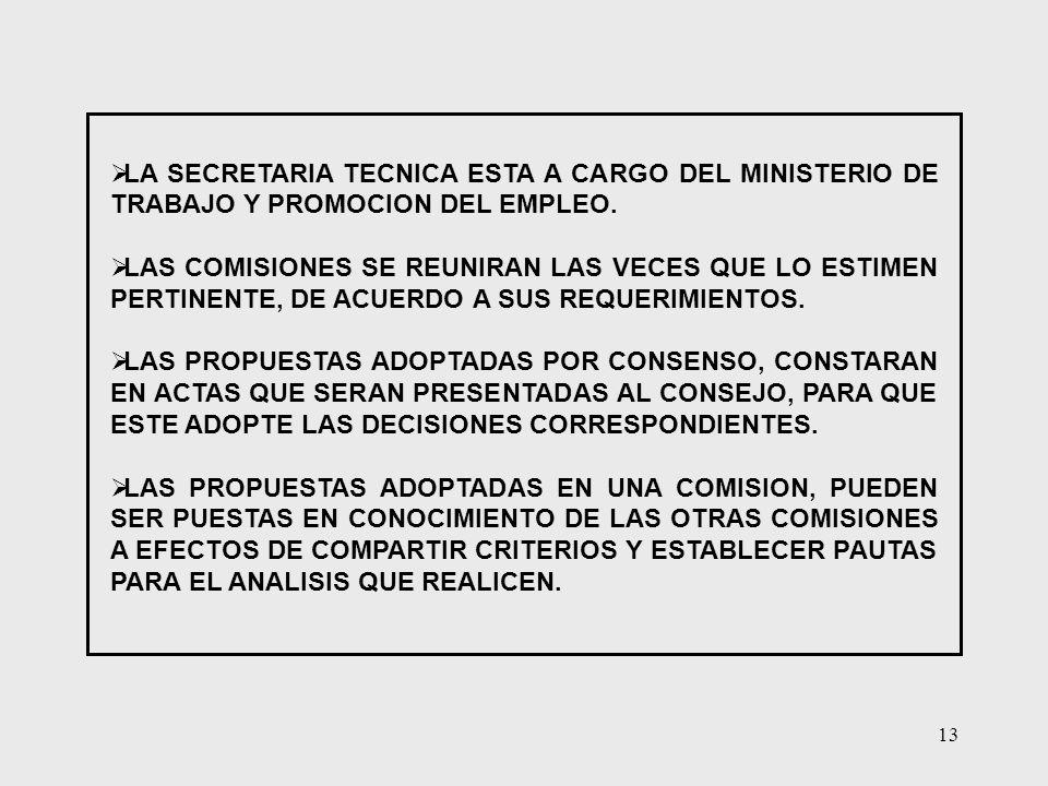 LA SECRETARIA TECNICA ESTA A CARGO DEL MINISTERIO DE TRABAJO Y PROMOCION DEL EMPLEO.