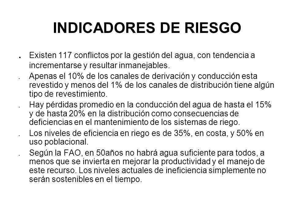 INDICADORES DE RIESGO . Existen 117 conflictos por la gestión del agua, con tendencia a incrementarse y resultar inmanejables.