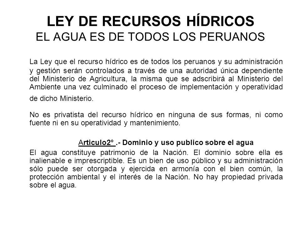 LEY DE RECURSOS HÍDRICOS EL AGUA ES DE TODOS LOS PERUANOS