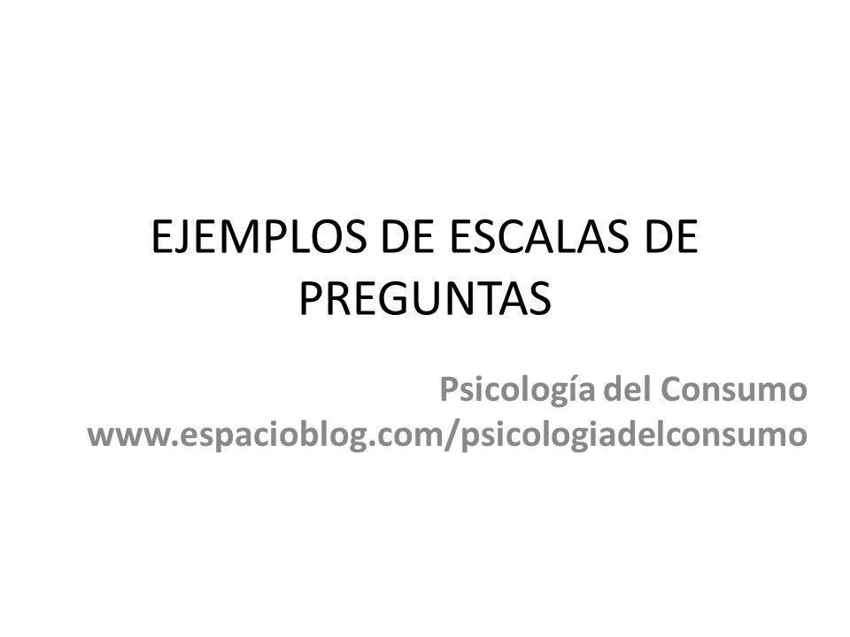 EJEMPLOS DE ESCALAS DE PREGUNTAS