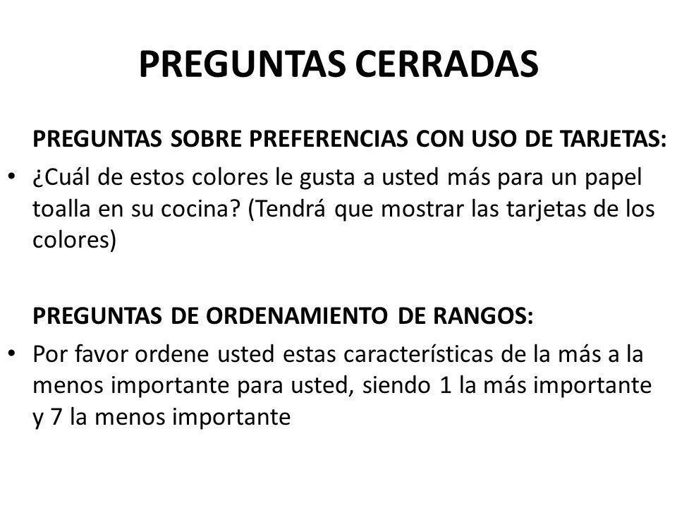 PREGUNTAS CERRADAS PREGUNTAS SOBRE PREFERENCIAS CON USO DE TARJETAS: