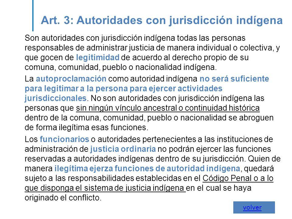Art. 3: Autoridades con jurisdicción indígena