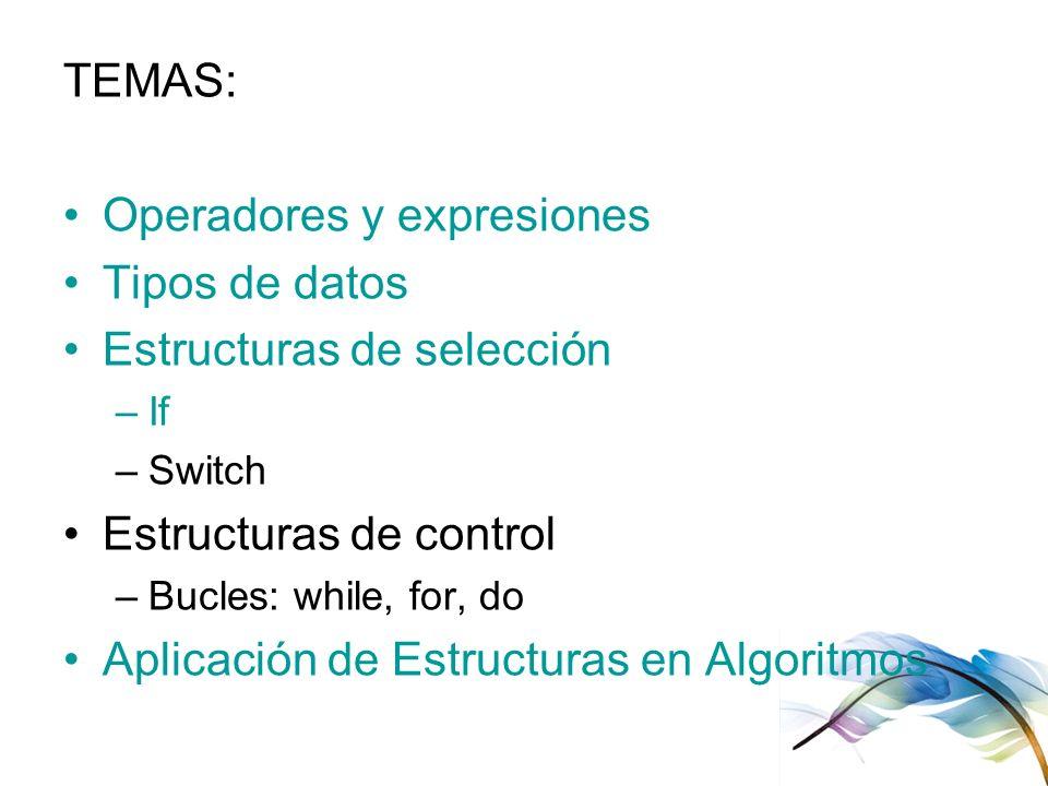 Operadores y expresiones Tipos de datos Estructuras de selección