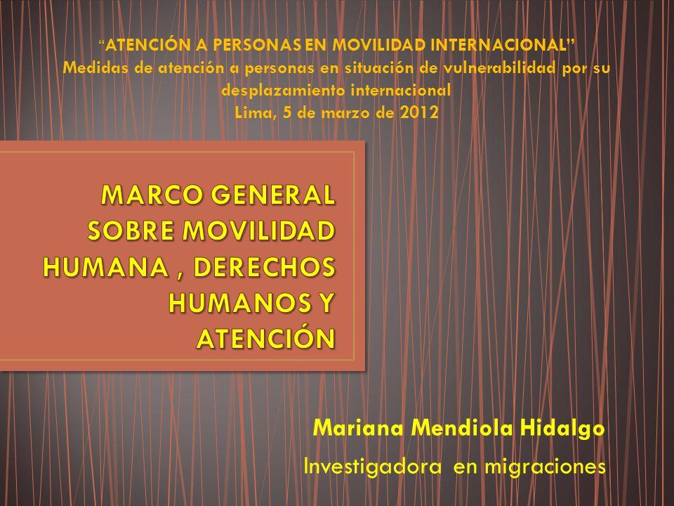 MARCO GENERAL SOBRE MOVILIDAD HUMANA , DERECHOS HUMANOS Y ATENCIÓN