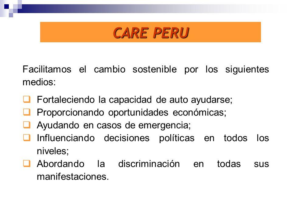 CARE PERU Facilitamos el cambio sostenible por los siguientes medios:
