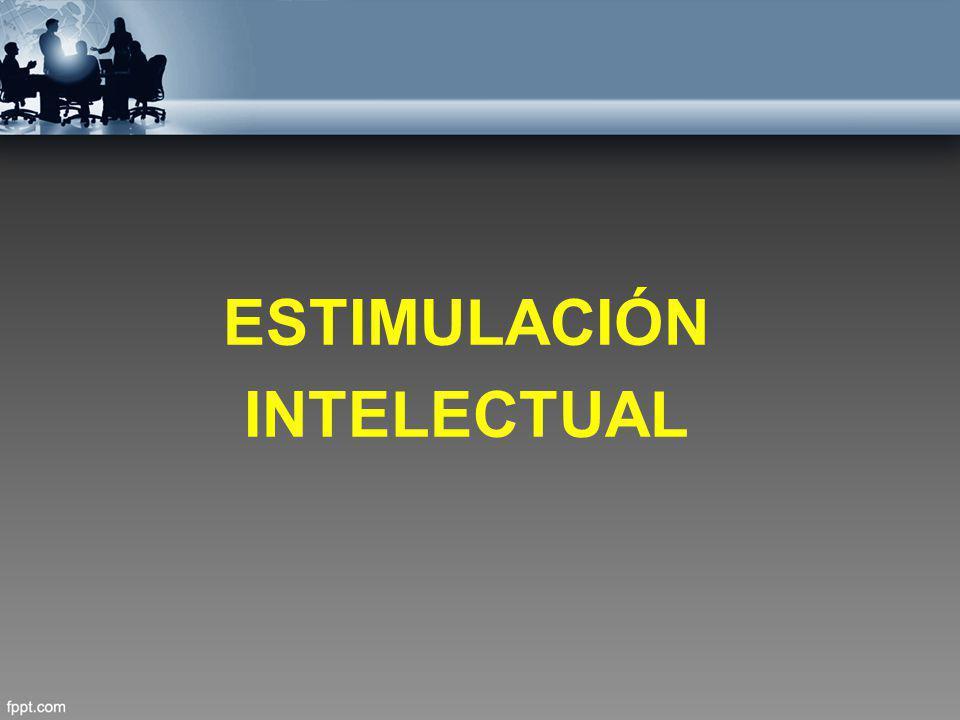 ESTIMULACIÓN INTELECTUAL