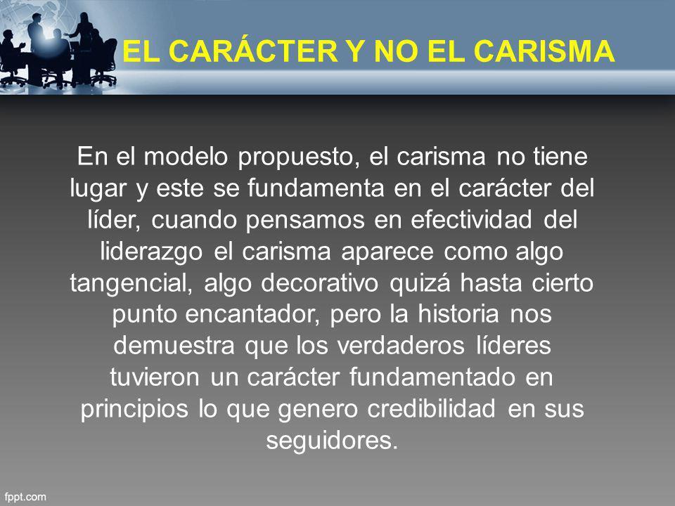 EL CARÁCTER Y NO EL CARISMA