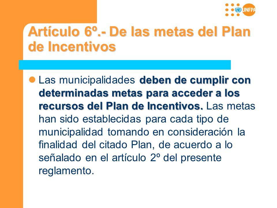 Artículo 6º.- De las metas del Plan de Incentivos