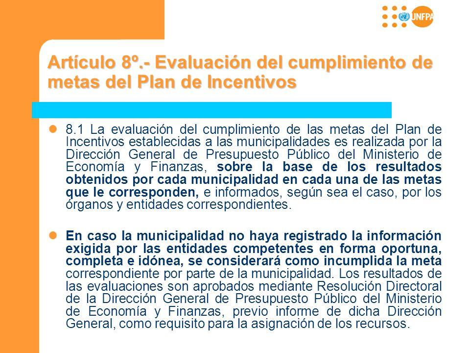 Artículo 8º.- Evaluación del cumplimiento de metas del Plan de Incentivos