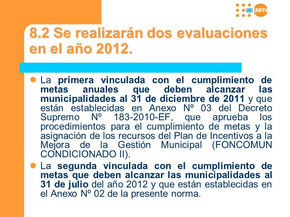 8.2 Se realizarán dos evaluaciones en el año 2012.