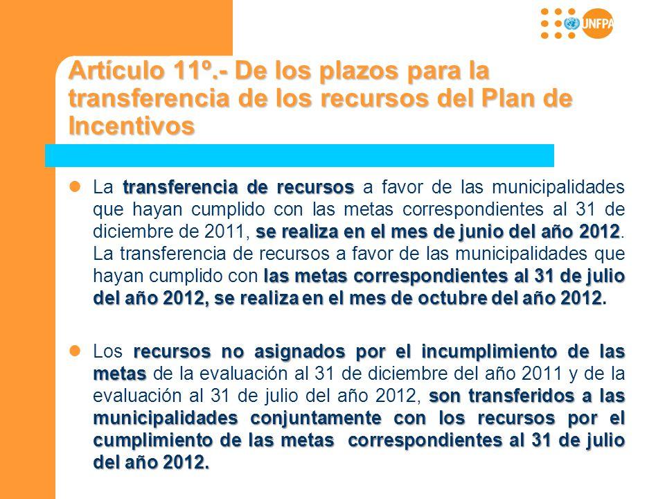 Artículo 11º.- De los plazos para la transferencia de los recursos del Plan de Incentivos