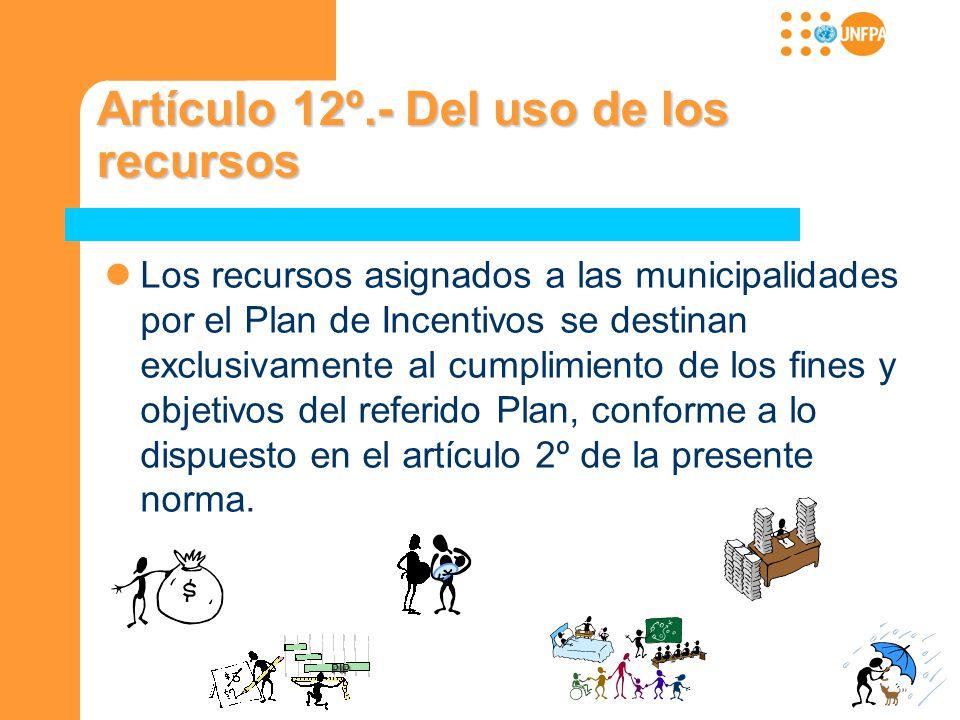Artículo 12º.- Del uso de los recursos