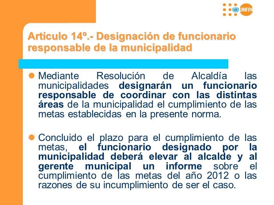 Artículo 14º.- Designación de funcionario responsable de la municipalidad