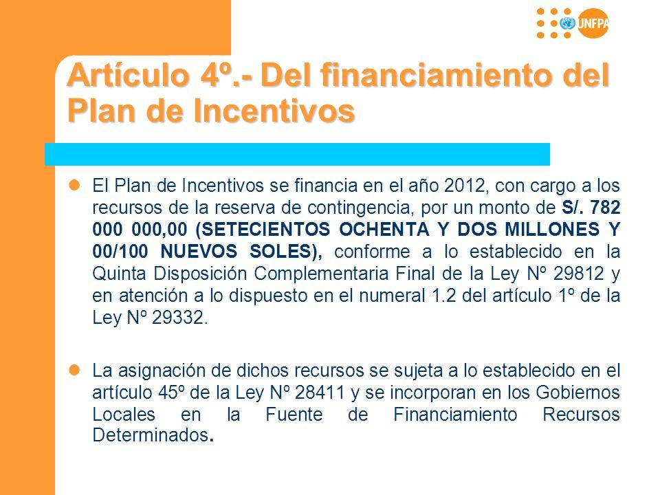 Artículo 4º.- Del financiamiento del Plan de Incentivos