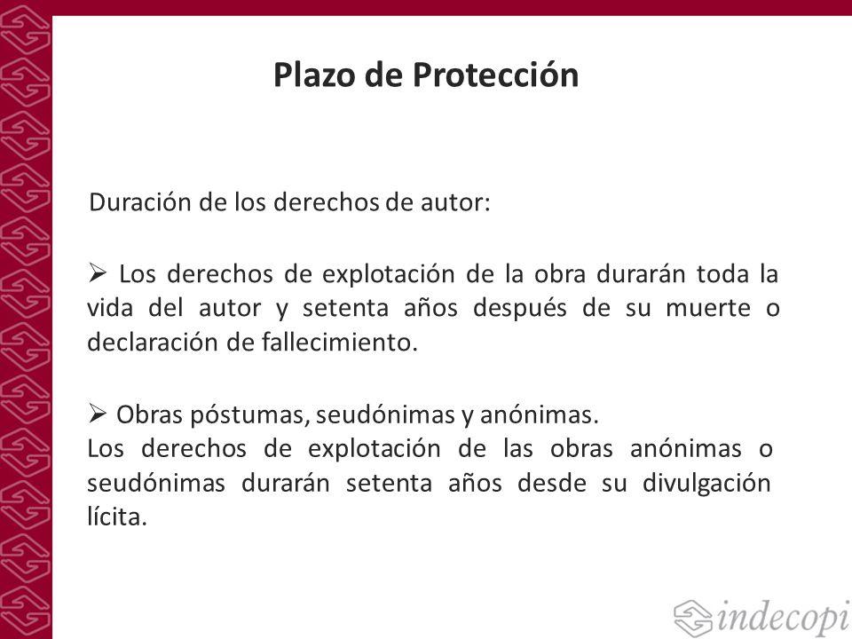 Plazo de Protección Duración de los derechos de autor: