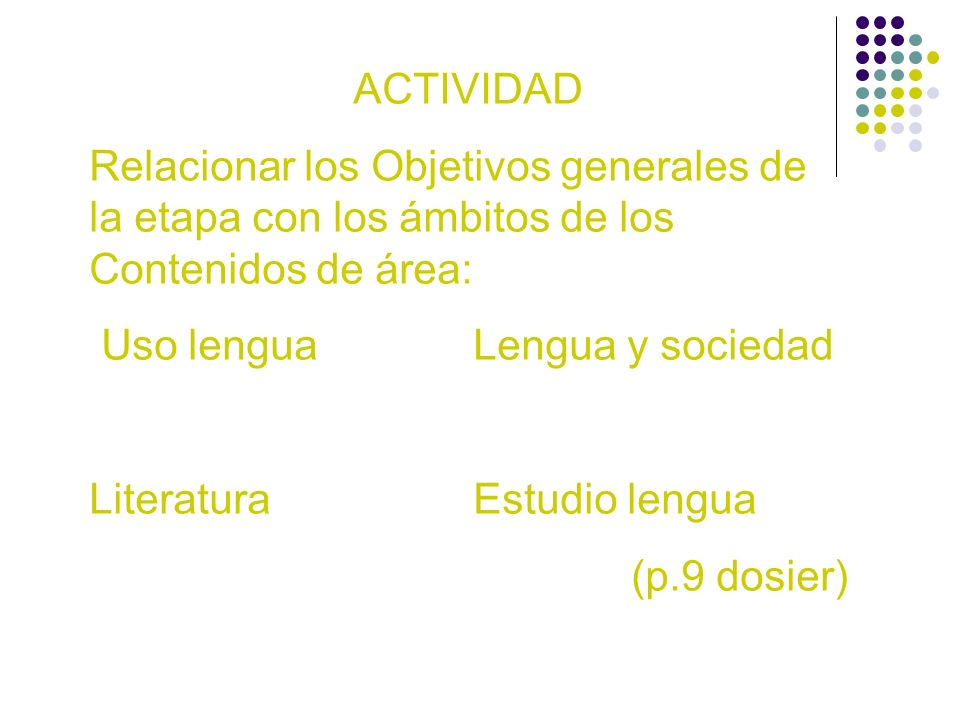 ACTIVIDAD Relacionar los Objetivos generales de la etapa con los ámbitos de los Contenidos de área:
