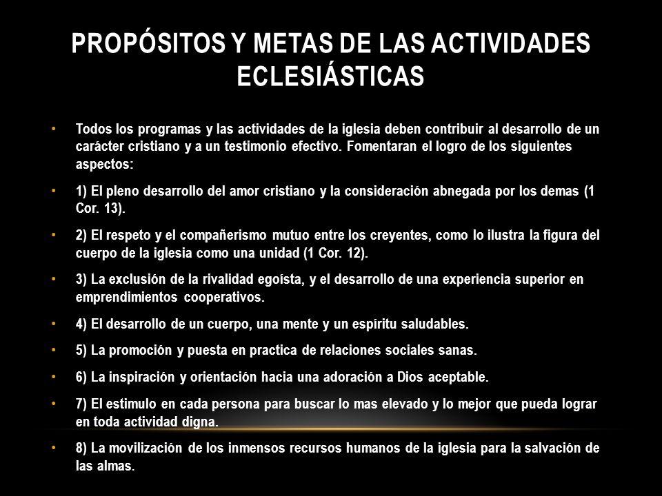 Propósitos y metas de las actividades eclesiásticas