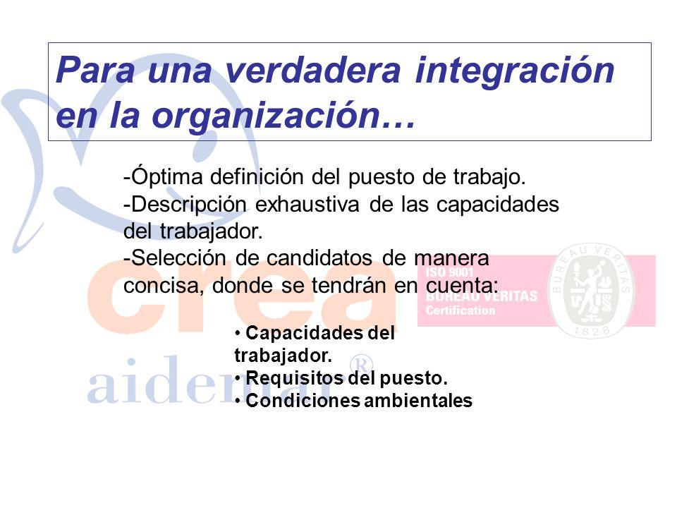 Para una verdadera integración en la organización…