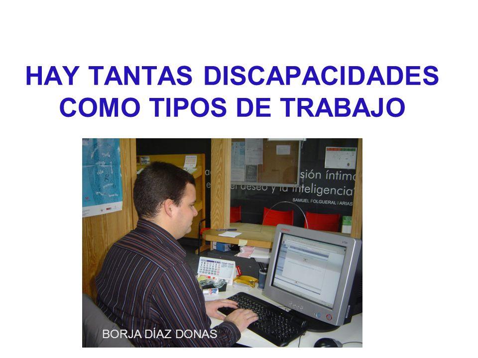 HAY TANTAS DISCAPACIDADES COMO TIPOS DE TRABAJO
