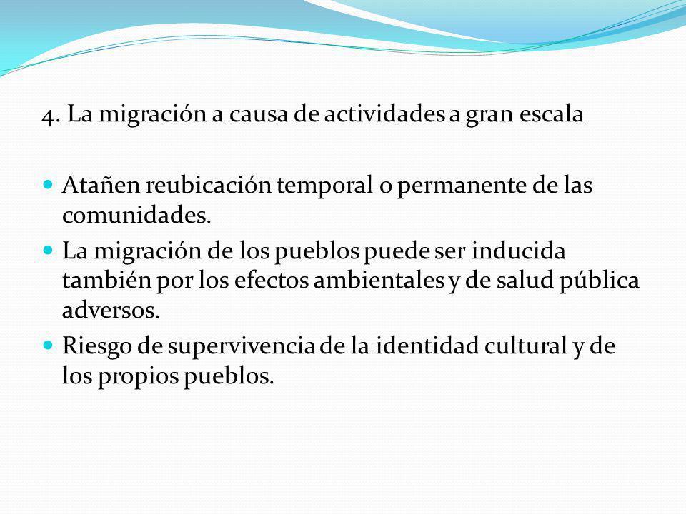 4. La migración a causa de actividades a gran escala