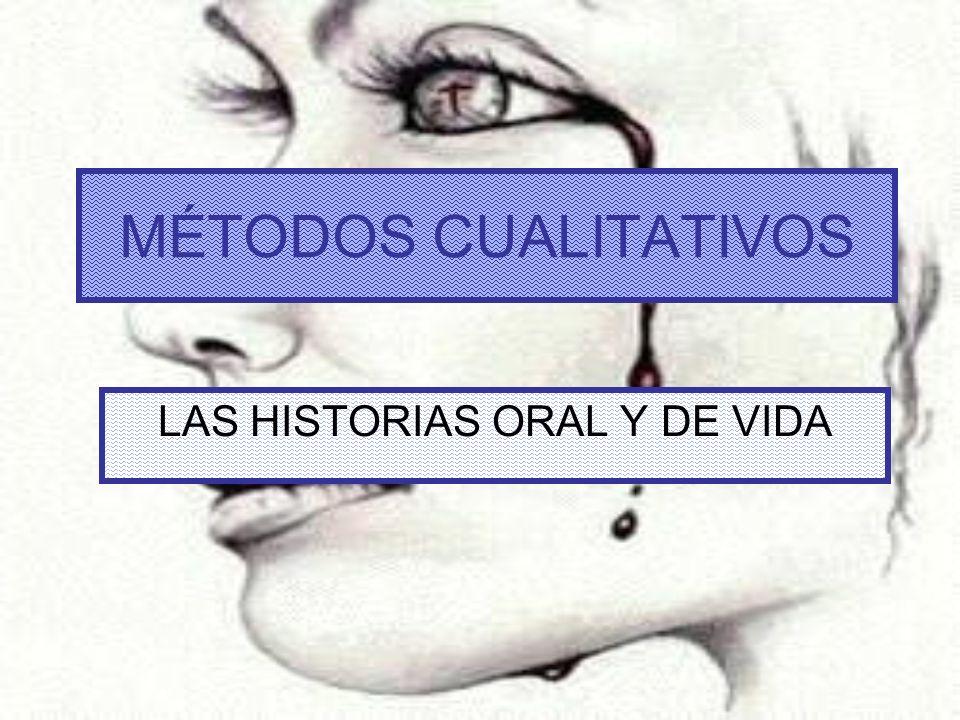 LAS HISTORIAS ORAL Y DE VIDA