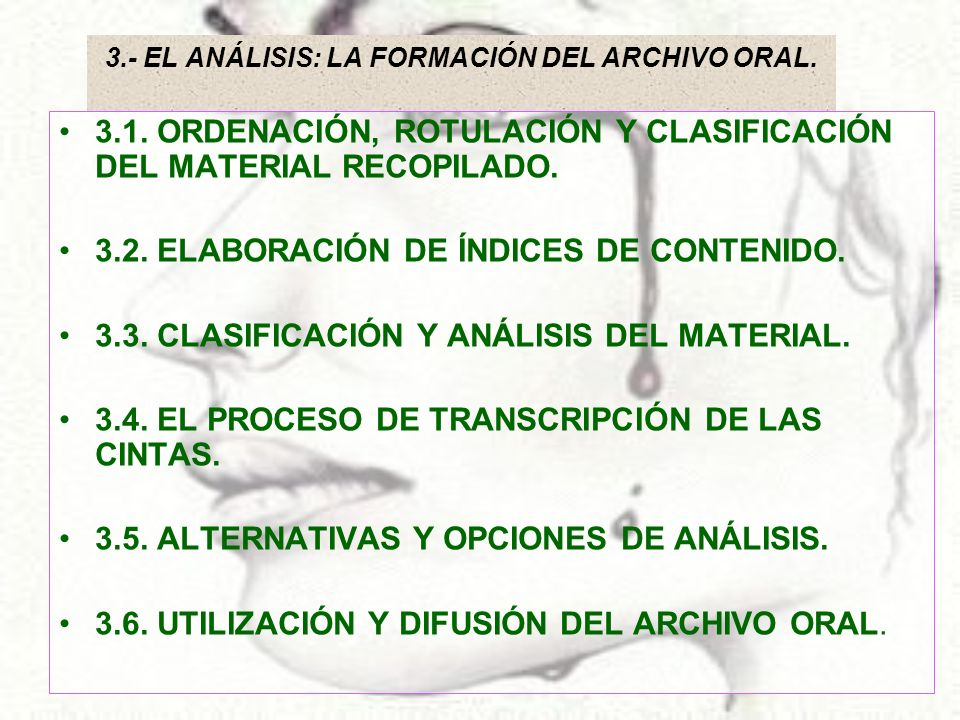 3.- EL ANÁLISIS: LA FORMACIÓN DEL ARCHIVO ORAL.
