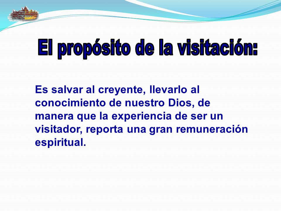 El propósito de la visitación: