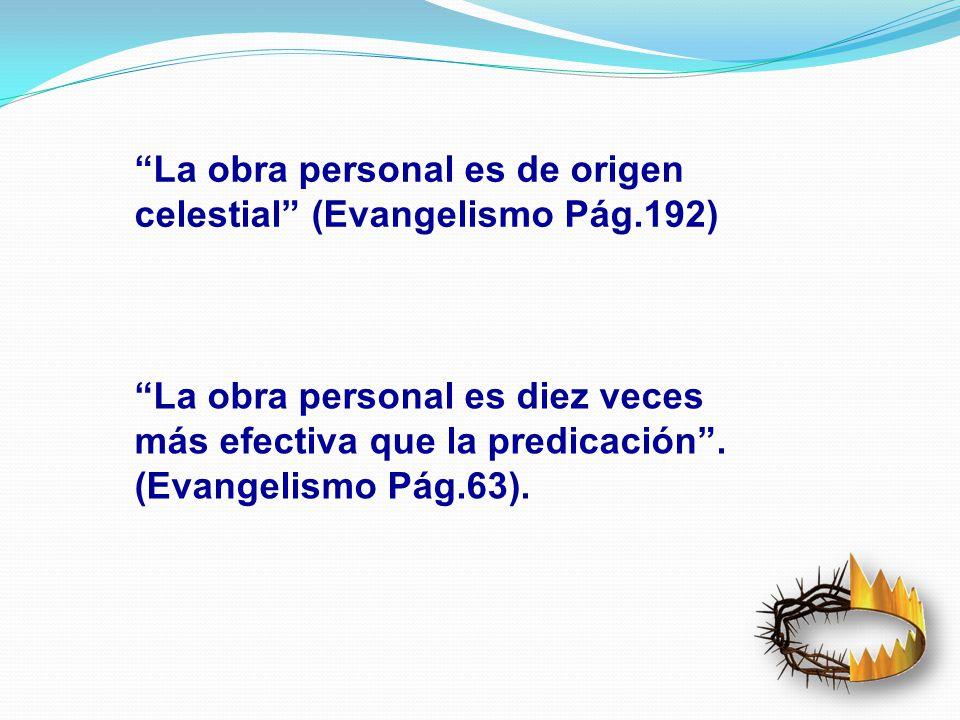La obra personal es de origen celestial (Evangelismo Pág.192)