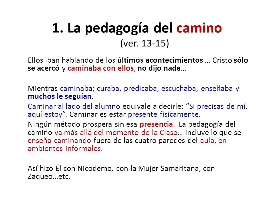 1. La pedagogía del camino (ver. 13-15)
