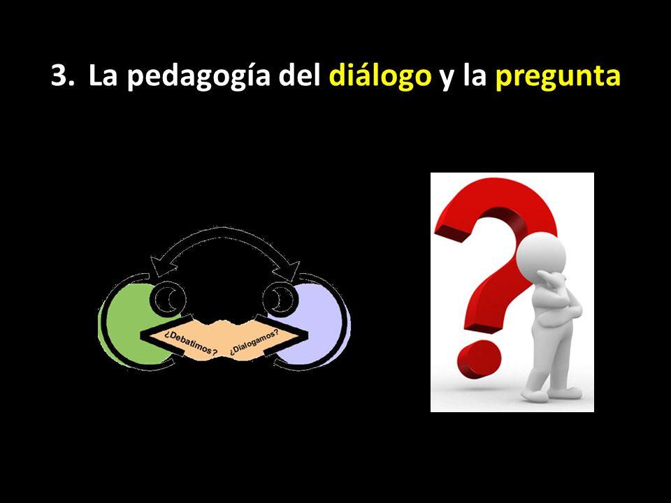 3. La pedagogía del diálogo y la pregunta (ver. 17-19)