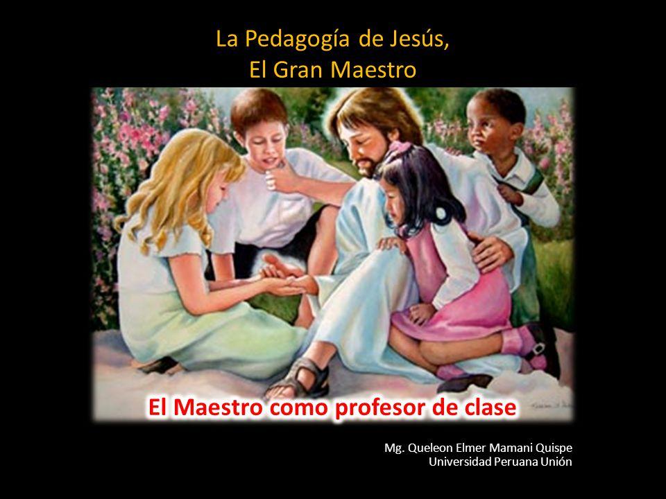La Pedagogía de Jesús, El Gran Maestro