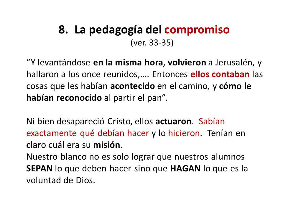 8. La pedagogía del compromiso (ver. 33-35)