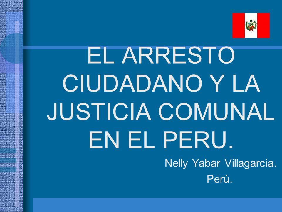 EL ARRESTO CIUDADANO Y LA JUSTICIA COMUNAL EN EL PERU.