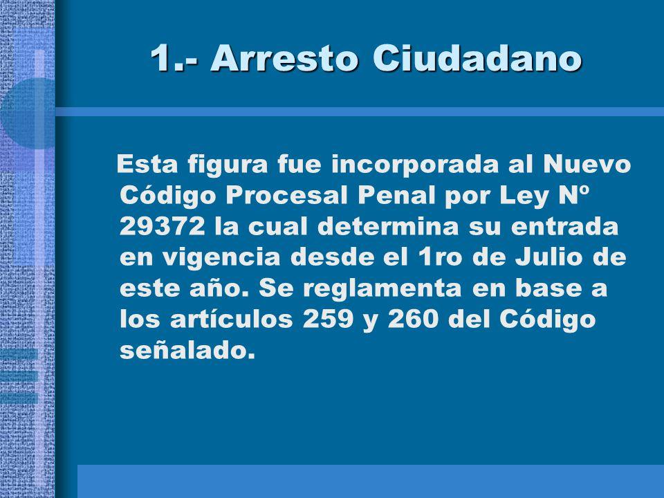 1.- Arresto Ciudadano