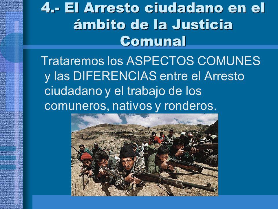4.- El Arresto ciudadano en el ámbito de la Justicia Comunal