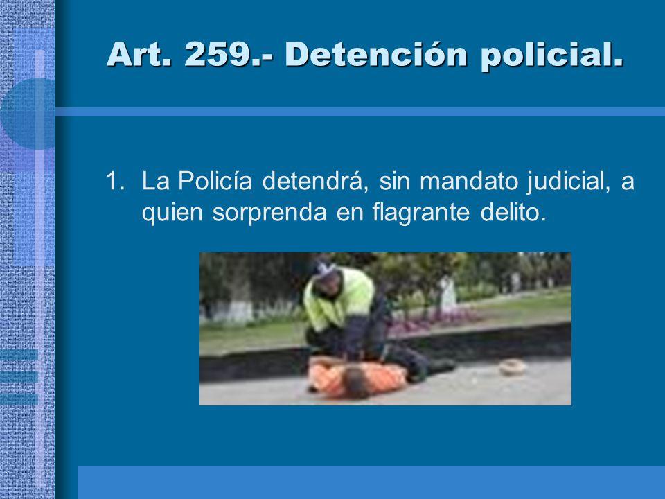 Art. 259.- Detención policial.