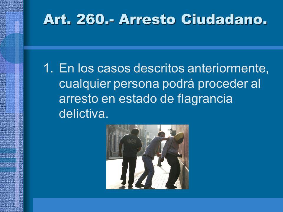 Art. 260.- Arresto Ciudadano.