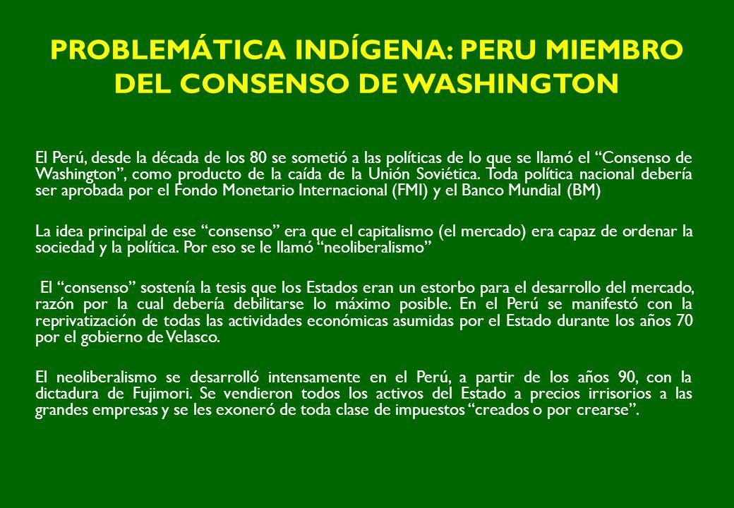 PROBLEMÁTICA INDÍGENA: PERU MIEMBRO DEL CONSENSO DE WASHINGTON