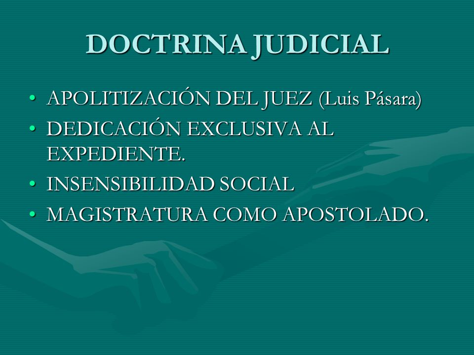 DOCTRINA JUDICIAL APOLITIZACIÓN DEL JUEZ (Luis Pásara)