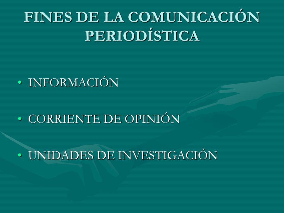 FINES DE LA COMUNICACIÓN PERIODÍSTICA