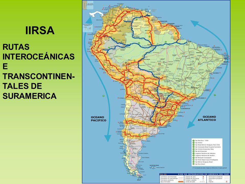 IIRSA RUTAS INTEROCEÁNICAS E TRANSCONTINEN-TALES DE SURAMERICA